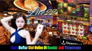 Cara Daftar Slot Online Di Bandar Judi Terpercaya
